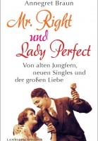 Annegret Braun: Mr. Right und Lady Perfect